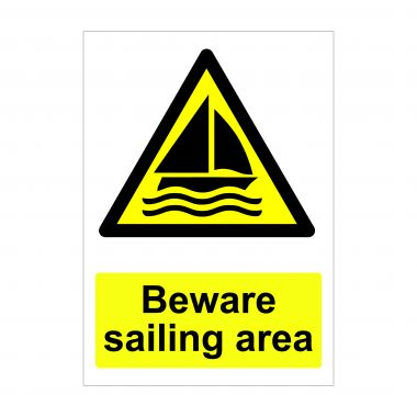 Beware Sailing Area Sign, Health and Safety Warning Boards