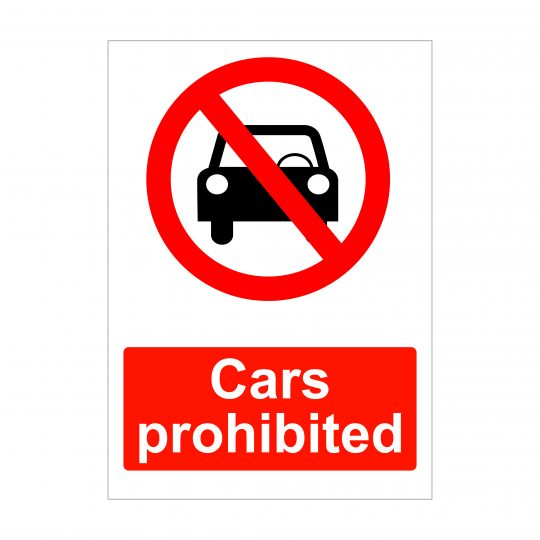 Cars Prohibited, Health and Safety Signs