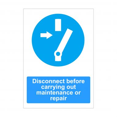 Disconnect Before Carrying Out Maintenance Or Repair Sign, Mandatory Signs