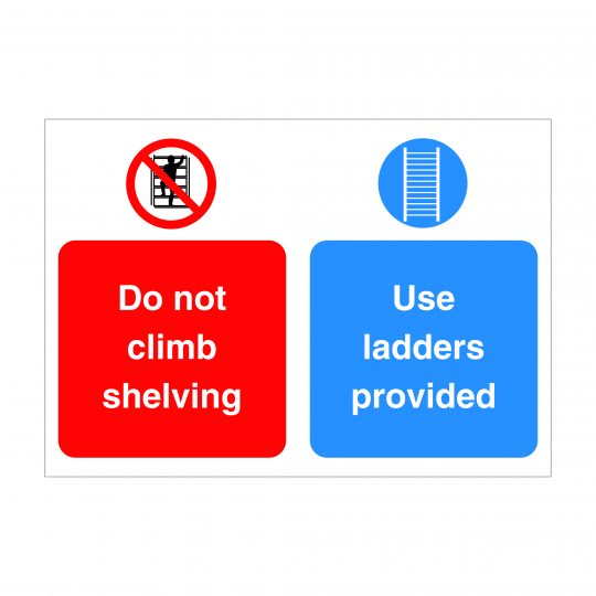 Do Not Climb Shelving Sign, Construction Signage