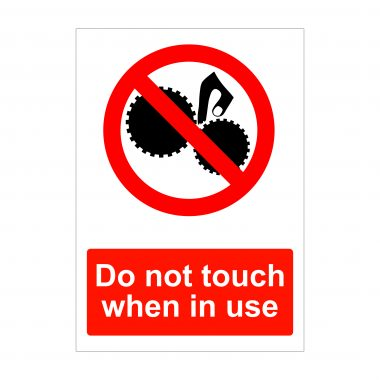 Do not touch when in use sign, health and safety signs