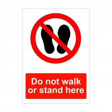 Do not walk or stand here, health and safety signs