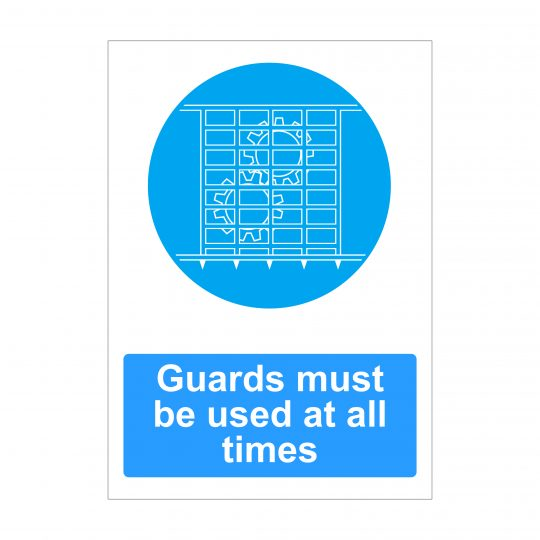 Guards Must Be Used At All Times Sign, Health and Safety Boards
