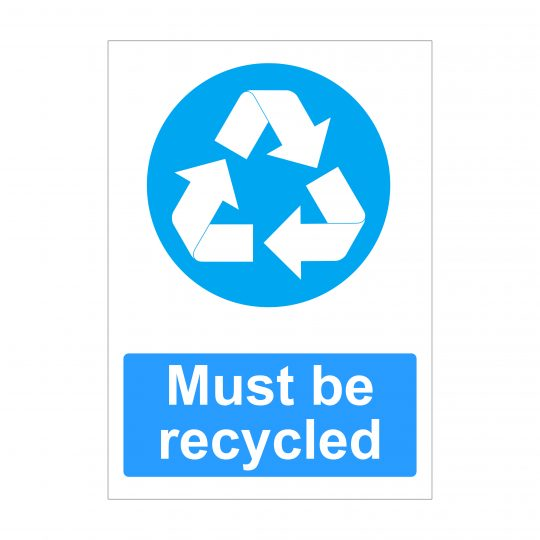 Must Be Recycled Sign, Printed Vinyl Stickers, Dibond Signs