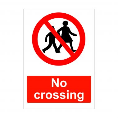 No crossing sign, health and safety signs