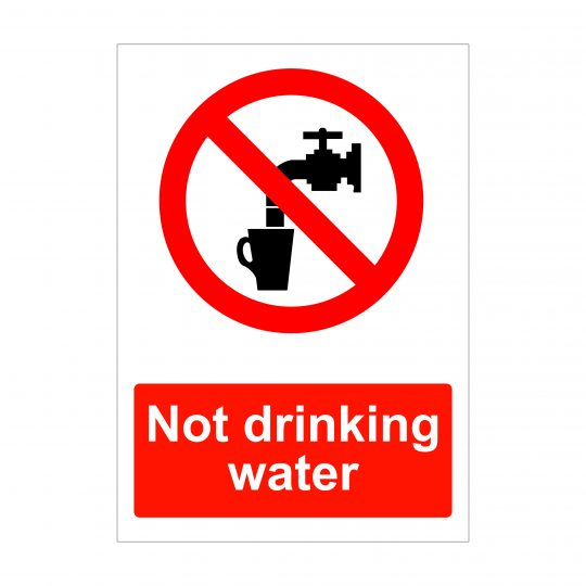 Not Drinking Water Sign, Printed Foamex Boards