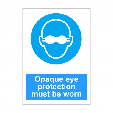 Opaque Eye Protection Must Be Worn Sign, Printed Foamex Boards