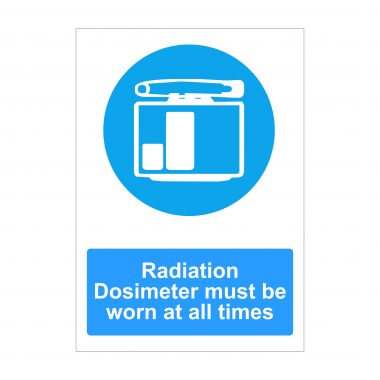 Radiation Dosimeter Must Be Worn At All Times Sign
