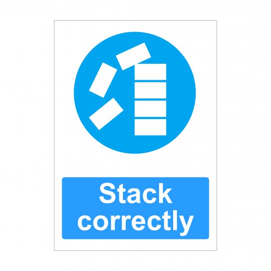 Stack Correctly Sign, Health and Safety Signs