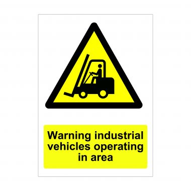 Warning Industrial Vehicles Operating In Area Sign