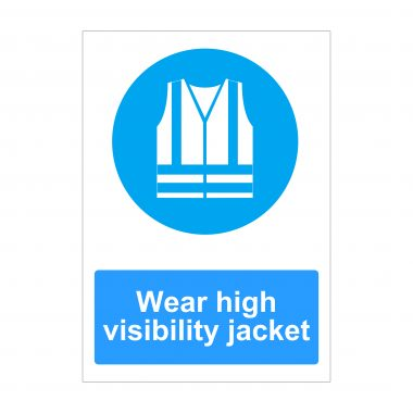 Wear High Visibility Jacket Sign, Printed Correx Boards, Foamex Printing