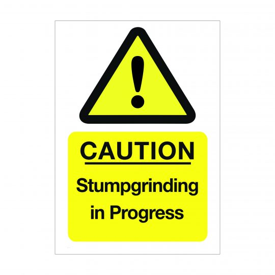 Caution Stumpgrinding in Progress Sign, Tree Surgery Signs