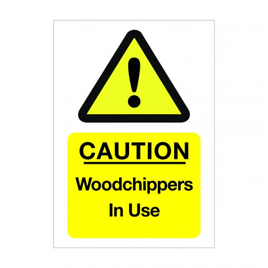 Caution Woodchippers in Use Sign, Printed Correx Boards