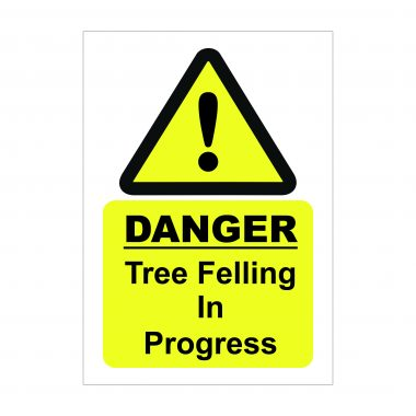 Danger Tree Felling in Progress Signs, Health and Safety Boards